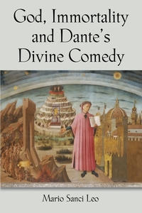 Книга под заказ: «God, Immortality and Dante's Divine Comedy - A Search for the Meaning of Life»