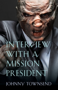 Книга под заказ: «Interview with a Mission President»