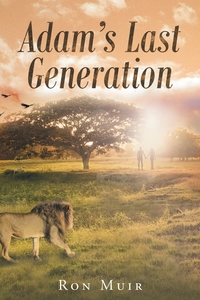 Книга под заказ: «Adam's Last Generation»