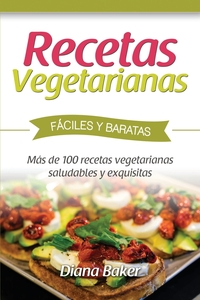 Книга под заказ: «Recetas Vegetarianas Fáciles y Económicas»