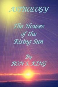 Книга под заказ: «ASTROLOGY; HOUSES OF THE RISING SUN»