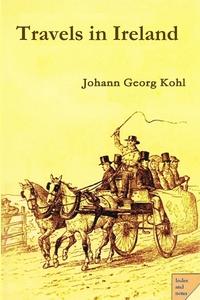 Travels in Ireland, Johann Georg Kohl обложка-превью