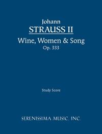 Wine, Women & Song, Op.333: Study score, Johann Strauss Jr., Clark McAlister, Johann Strauss II обложка-превью