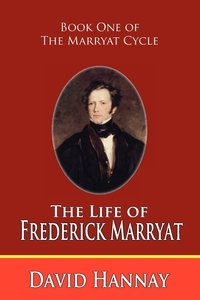 The Life of Frederick Marryat (Book One of the Marryat Cycle), David Hannay обложка-превью