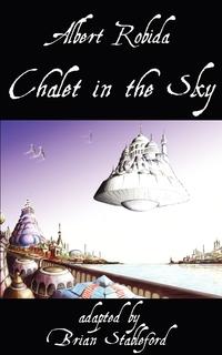 Chalet in the Sky, Albert Robida, Brian Stableford обложка-превью