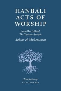 Книга под заказ: «Hanbali Acts of Worship»
