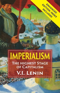 Imperialism the Highest Stage of Capitalism: Enhanced Edition with Index, Vladimir Ilich Lenin обложка-превью