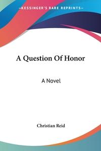 A Question Of Honor: A Novel, Christian Reid обложка-превью