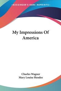 My Impressions Of America, Charles Wagner обложка-превью