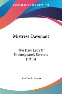 Mistress Davenant: The Dark Lady Of Shakespeare's Sonnets (1913), Arthur Acheson обложка-превью