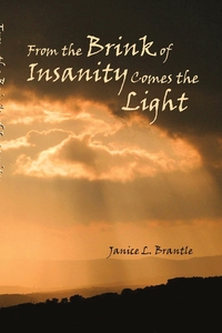 Книга под заказ: «From the Brink of Insanity Comes the Light»