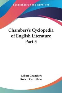 Chambers's Cyclopedia of English Literature Part 3, Robert Chambers, Robert Carruthers обложка-превью
