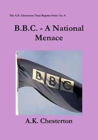 Книга под заказ: «B.B.C. - A National Menace»