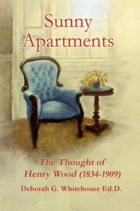 Книга под заказ: «Sunny Apartments The Thought of Henry Wood (1834-1909)»