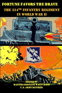 Книга под заказ: «Fortune Favors the Brave; the 334th Infantry Regiment in World War II»