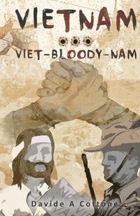 Книга под заказ: «Vietnam ... Viet-Bloody-Nam»
