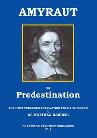 Книга под заказ: «AMYRAUT ON PREDESTINATION»
