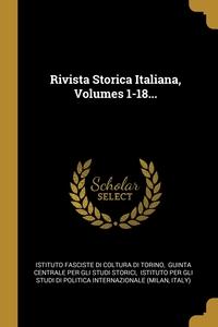 Rivista Storica Italiana, Volumes 1-18..., Istituto Fasciste Di Coltura Di Torino, Guinta centrale per gli studi storici, Istituto per gli studi обложка-превью