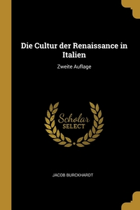 Die Cultur der Renaissance in Italien: Zweite Auflage, Jacob Burckhardt обложка-превью