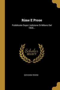 Rime E Prose: Pubblicate Dopo L'edizione Di Milano Del 1826..., Giovanni Rosini обложка-превью