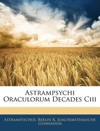 Книга под заказ: «Astrampsychi Oraculorum Decades Ciii»