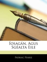 Книга под заказ: «Íosagán, Agus Sgéalta Eile»