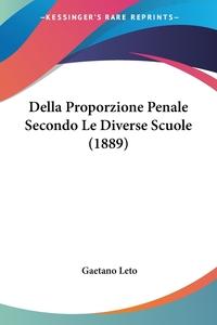 Della Proporzione Penale Secondo Le Diverse Scuole (1889), Gaetano Leto обложка-превью