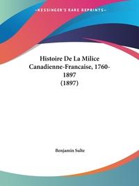 Histoire De La Milice Canadienne-Francaise, 1760-1897 (1897), Benjamin Sulte обложка-превью