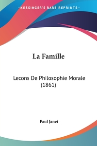 La Famille: Lecons De Philosophie Morale (1861), Paul Janet обложка-превью