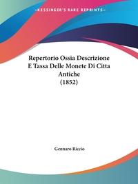 Repertorio Ossia Descrizione E Tassa Delle Monete Di Citta Antiche (1852), Gennaro Riccio обложка-превью