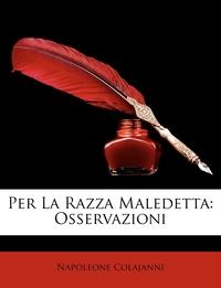 Книга под заказ: «Per La Razza Maledetta»