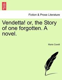 Книга под заказ: «Vendetta! or, the Story of one forgotten. A novel.»