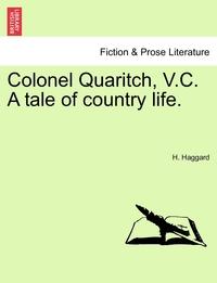 Книга под заказ: «Colonel Quaritch, V.C. A tale of country life.»