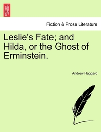 Книга под заказ: «Leslie's Fate; and Hilda, or the Ghost of Erminstein.»