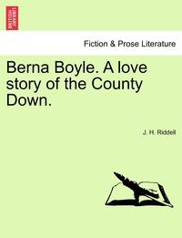 Книга под заказ: «Berna Boyle. A love story of the County Down.»