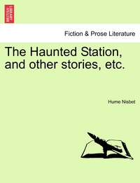 Книга под заказ: «The Haunted Station, and other stories, etc.»
