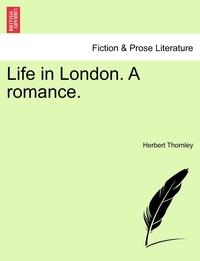 Книга под заказ: «Life in London. A romance.»