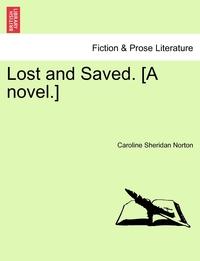 Книга под заказ: «Lost and Saved. [A novel.]»
