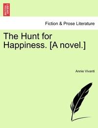 Книга под заказ: «The Hunt for Happiness. [A novel.]»