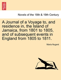 Книга под заказ: «A Journal of a Voyage to, and residence in, the Island of Jamaica, from 1801 to 1805, and of subsequent events in England from 1805 to 1811. Vol. II»