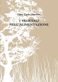 Книга под заказ: «I VEGETALI NELL'ALIMENTAZIONE»
