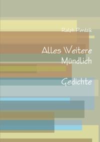 Книга под заказ: «Alles Weitere Mündlich»