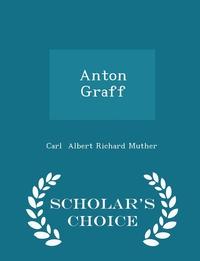 Книга под заказ: «Anton Graff - Scholar's Choice Edition»
