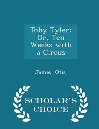 Книга под заказ: «Toby Tyler»