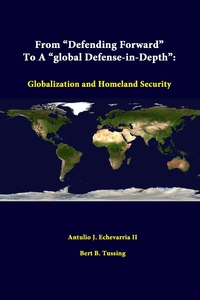 """Книга под заказ: «From """"Defending Forward"""" To A """"Global Defense-in-Depth""""»"""