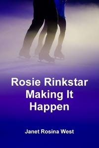 Книга под заказ: «Rosie Rinkstar Making It Happen»