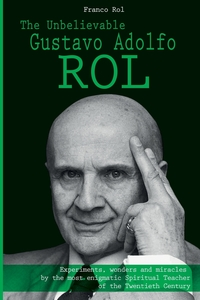 Книга под заказ: «The Unbelievable Gustavo Adolfo Rol»
