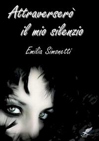 Книга под заказ: «Attraverserò il mio silenzio»