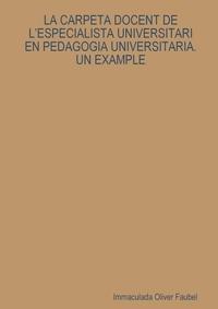 Книга под заказ: «LA CARPETA DOCENT DE L'ESPECIALISTA UNIVERSITARI EN PEDAGOGIA UNIVERSITARIA. UN EXAMPLE»
