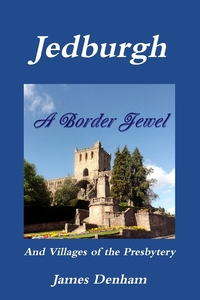 Книга под заказ: «Jedburgh - A Border Jewel»